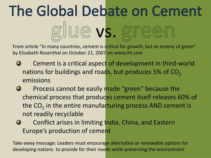 """From article """"In many countries, cement is critical for growth, but an enemy of green"""" by Elisabeth Rosenthal on October 21, 2007 on www.iht.com"""