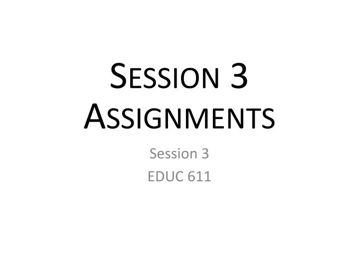 Session 3 Assignments