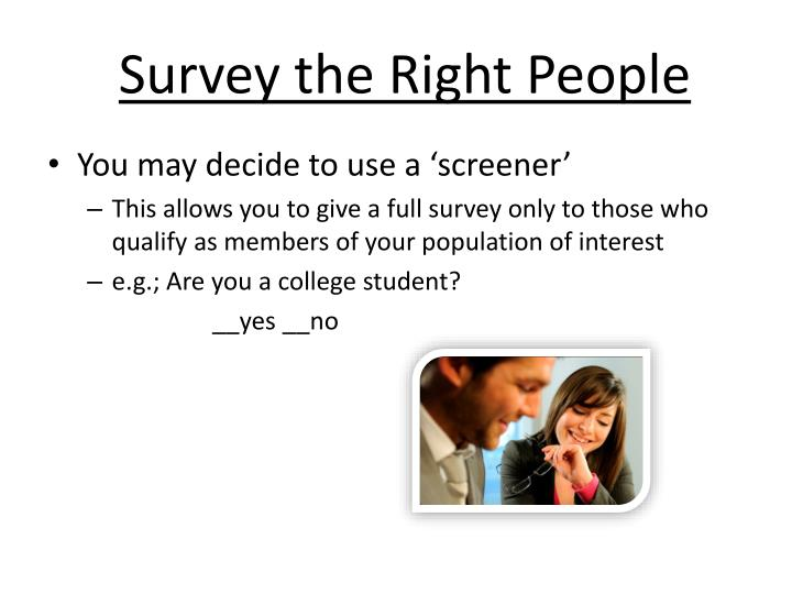 Survey the Right People