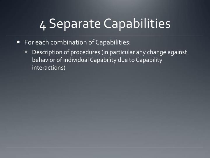 4 Separate Capabilities