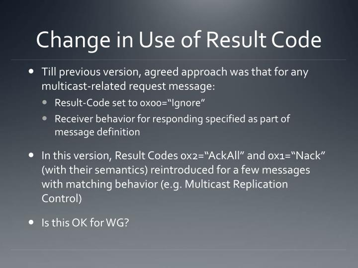 Change in Use of Result Code