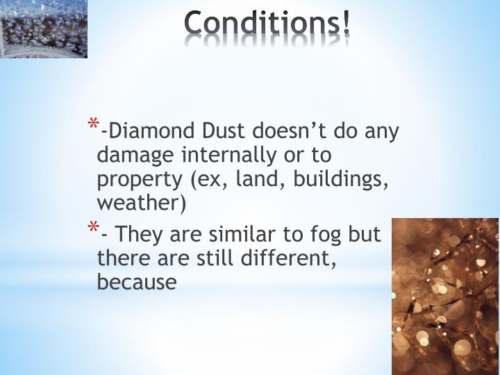 -Diamond Dust doesn't do any damage internally or to property (ex, land, buildings, weather)