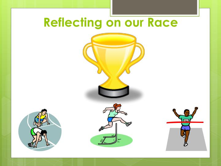 Reflecting on our Race
