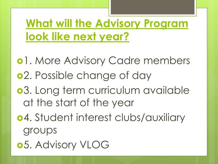 What will the Advisory Program look like next year?