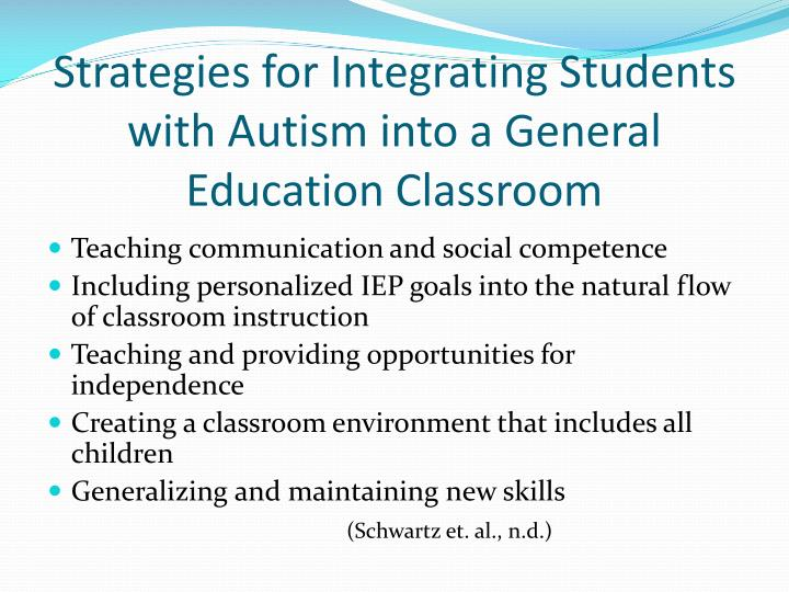 Strategies for Integrating Students with Autism into a General Education Classroom