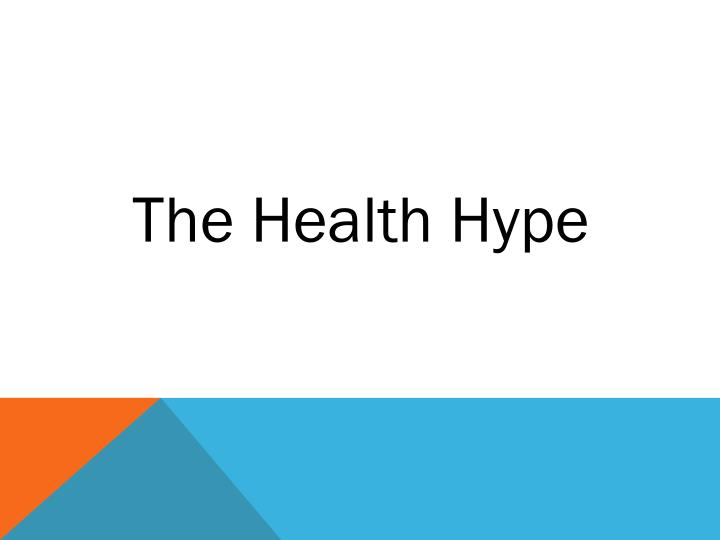 The Health Hype
