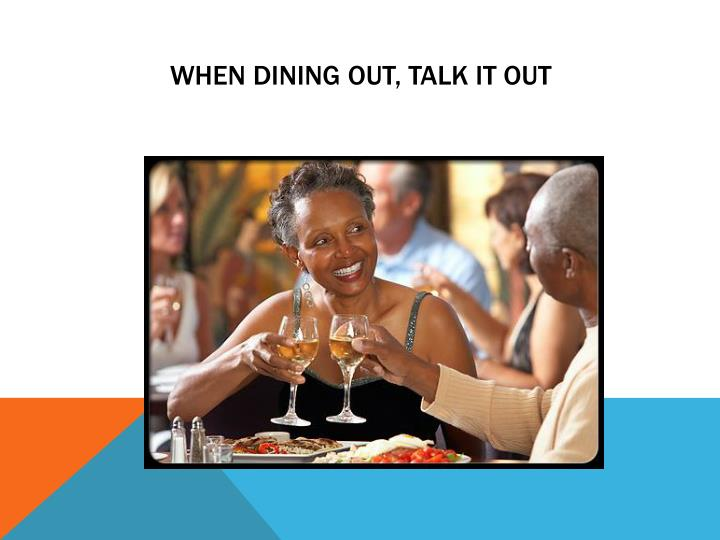 When Dining Out, Talk it Out