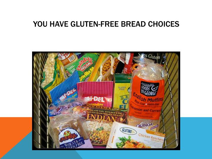 You Have Gluten-Free Bread Choices