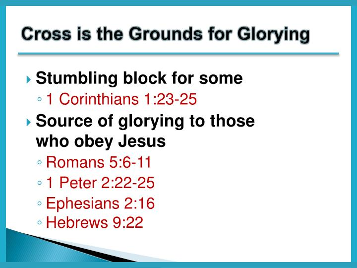 Cross is the Grounds for Glorying