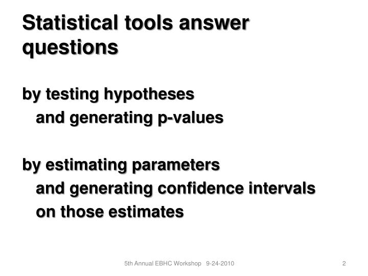 Statistical tools answer questions