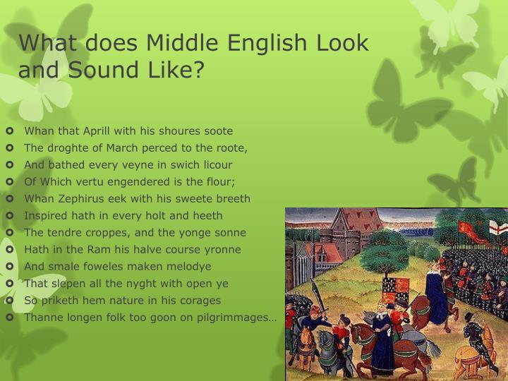 What does Middle English Look and Sound Like?