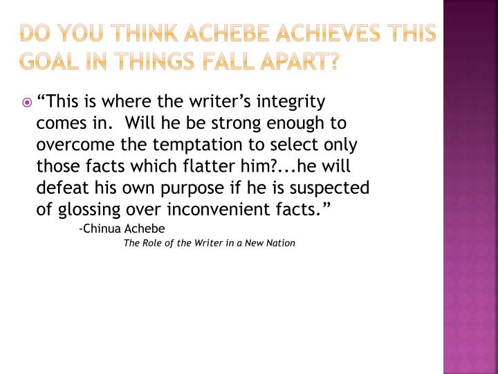 Do you think Achebe Achieves this Goal In Things Fall Apart?