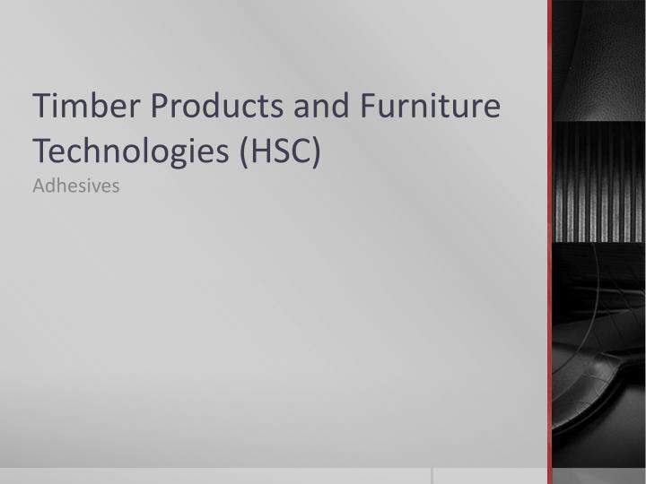 Timber products and furniture technologies hsc