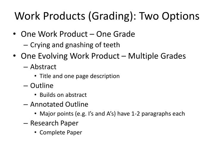 Work Products (Grading): Two Options