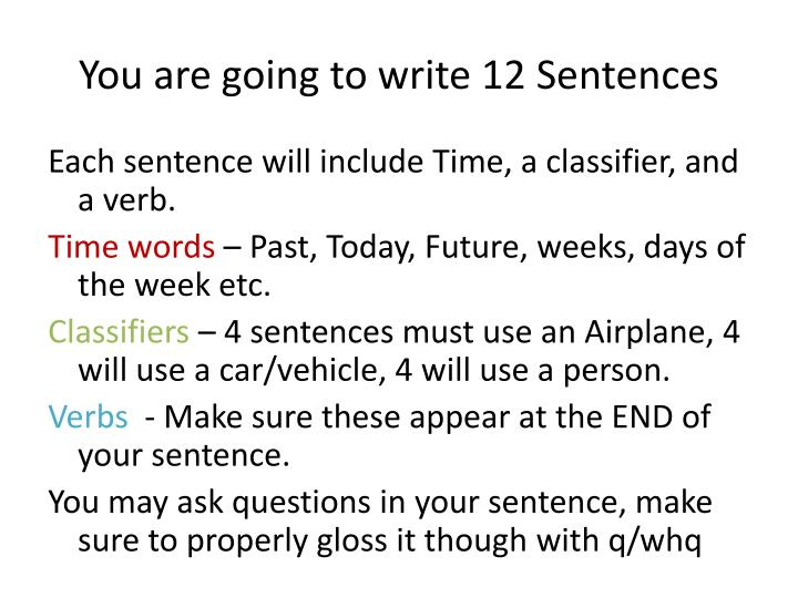 You are going to write 12 sentences