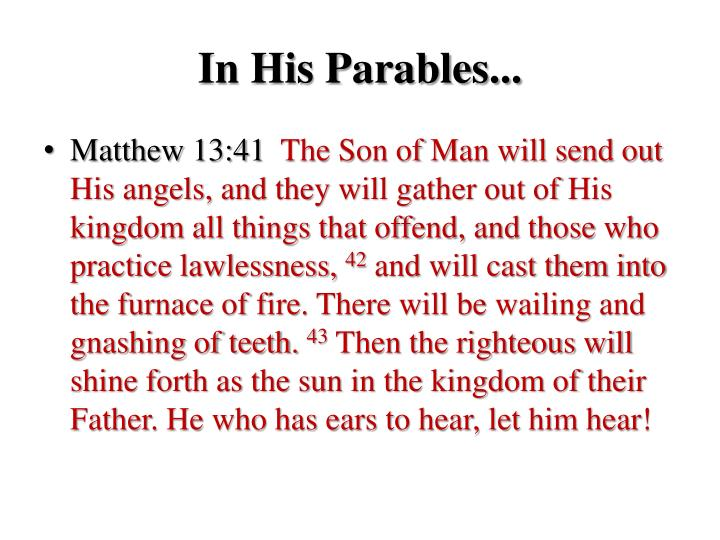 In His Parables...