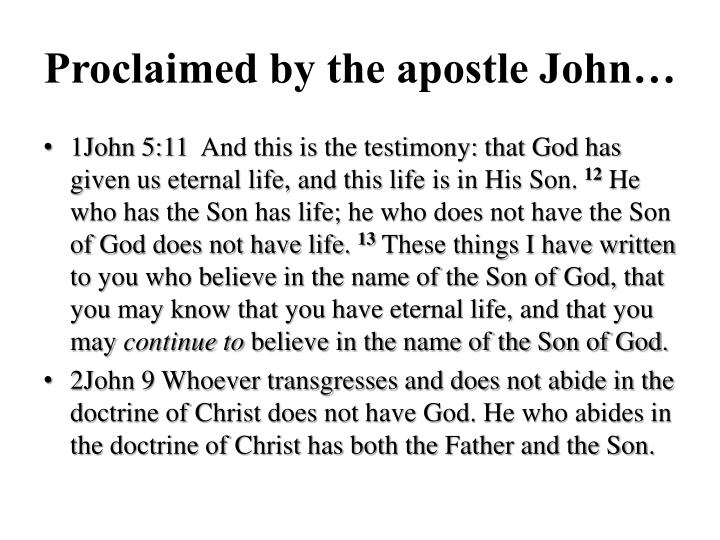 Proclaimed by the apostle John…