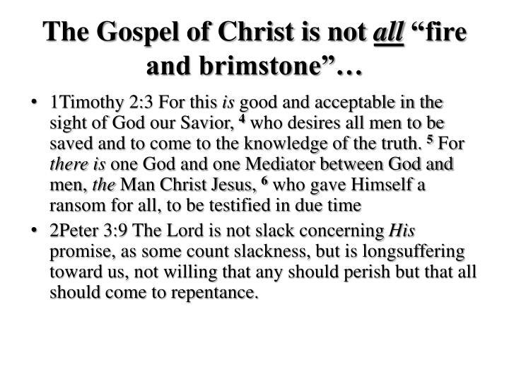 The Gospel of Christ is not