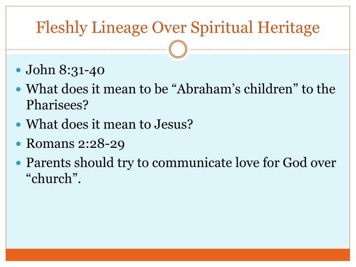 Fleshly Lineage Over Spiritual Heritage