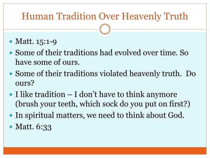 Human Tradition Over Heavenly Truth