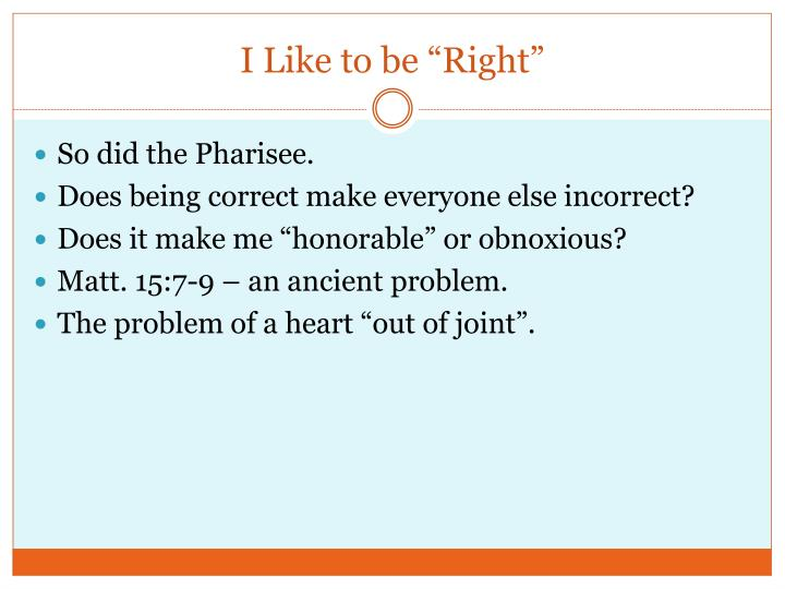 """I Like to be """"Right"""""""