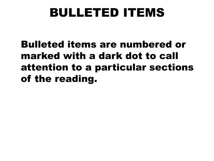 BULLETED ITEMS
