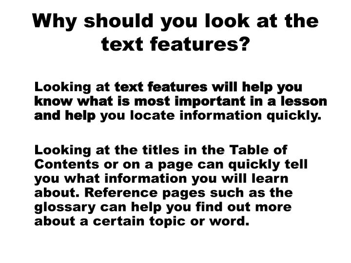 Why should you look at the text features?