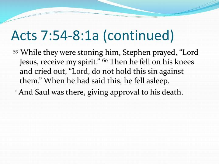 Acts 7:54-8:1a (continued)