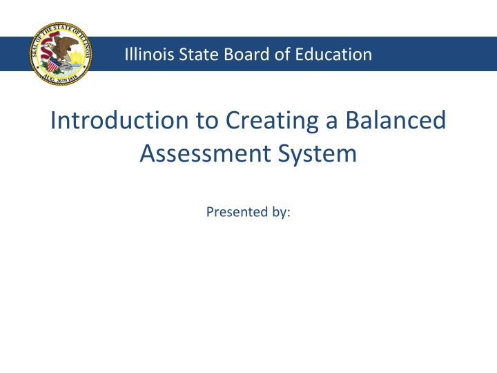 introduction to creating a balanced assessment system presented by