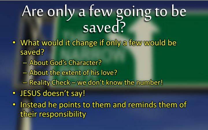Are only a few going to be saved?