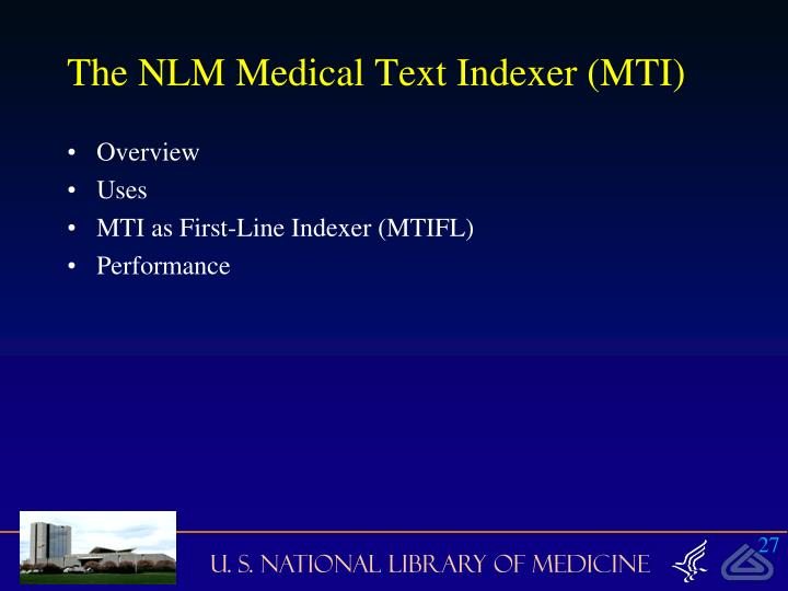 The NLM Medical Text Indexer (MTI)