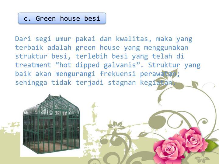 c. Green house