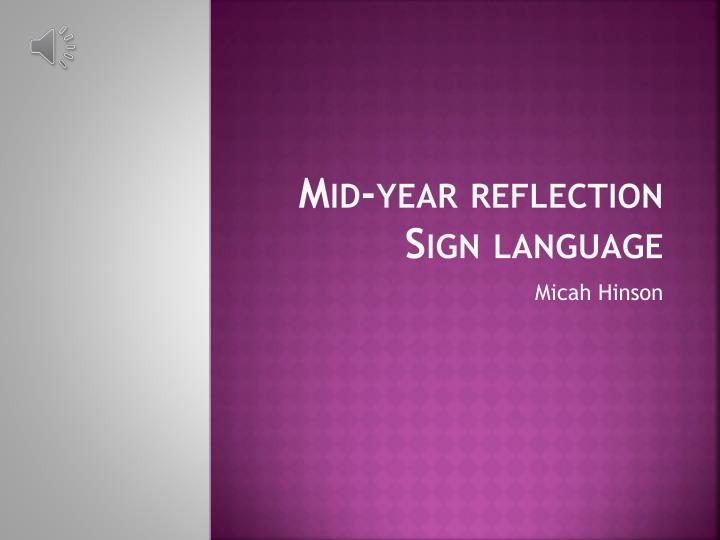 Mid year reflection sign language