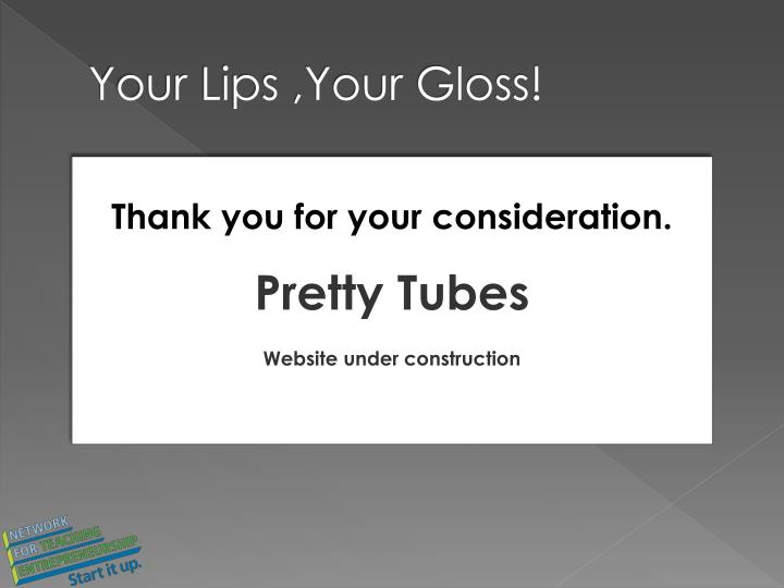 Your Lips ,Your Gloss!