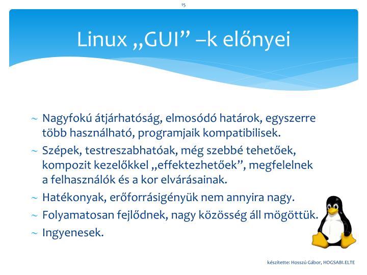 """Linux """"GUI"""" –k előnyei"""