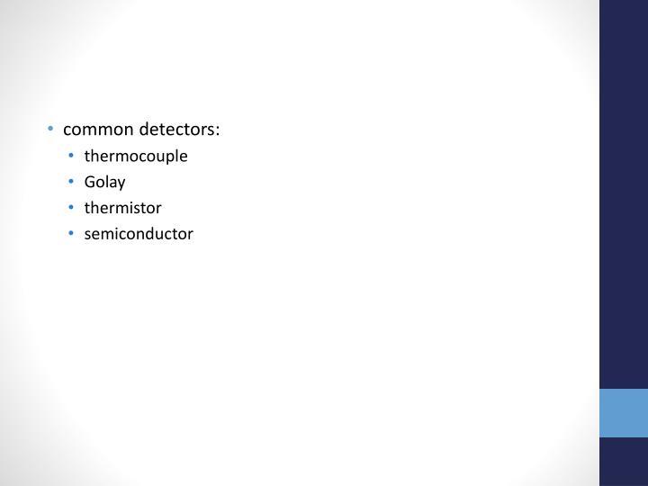 common detectors: