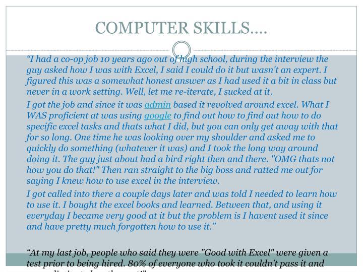 COMPUTER SKILLS….