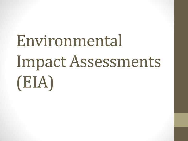 Environmental Impact Assessments (EIA)
