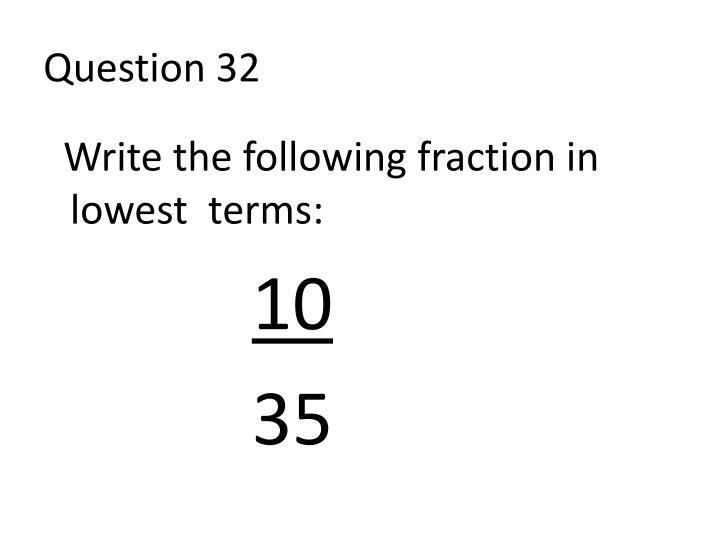 Question 32