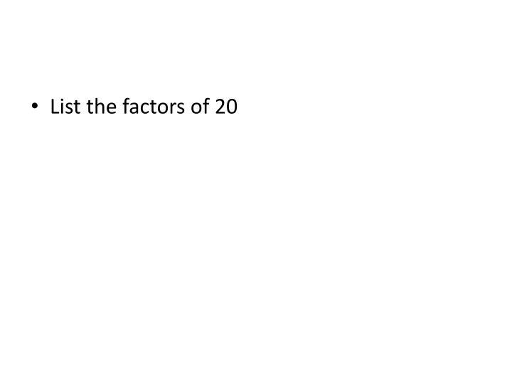 List the factors of 20