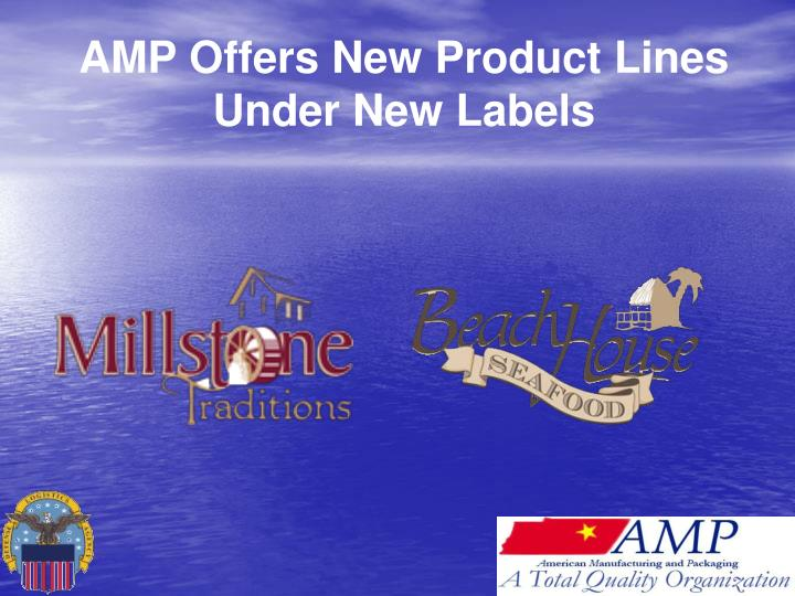 AMP Offers New Product Lines Under New Labels