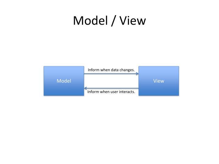 Model / View