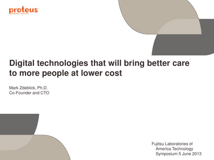 Digital technologies that will bring better care to more people at lower cost