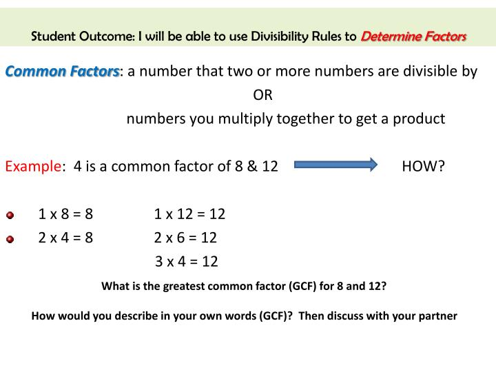 Student Outcome: I will be able to use Divisibility Rules to