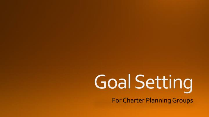 For charter planning groups