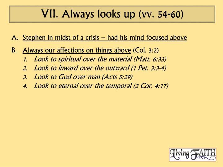 Always looks up (vv. 54-60)
