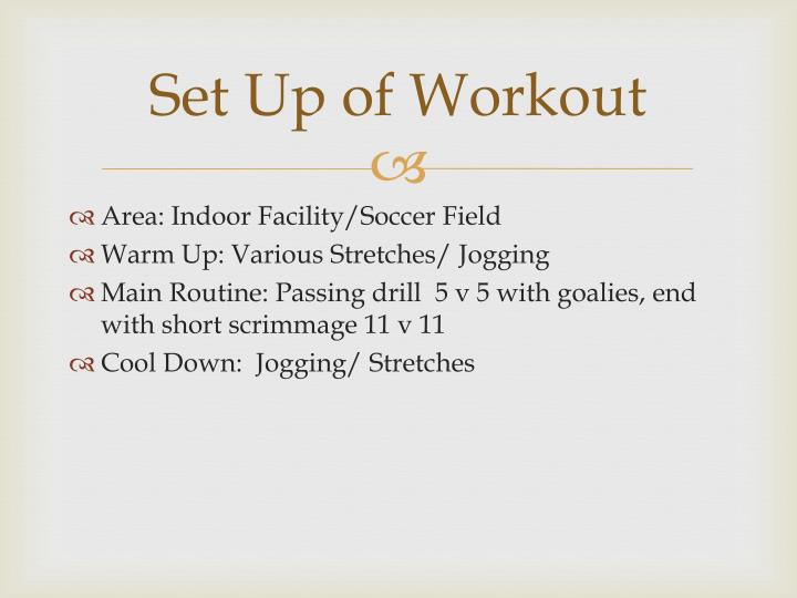 Set up of workout