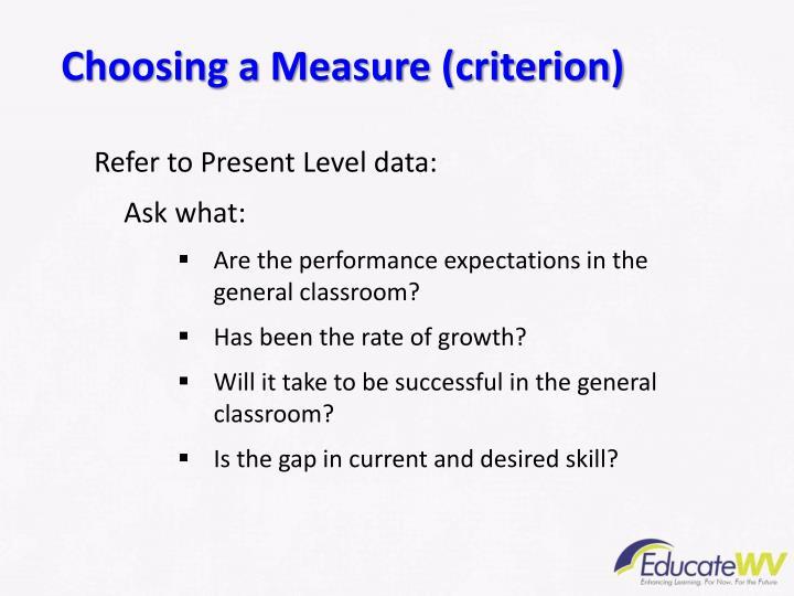 Choosing a Measure (criterion)