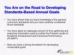 you are on the road to developing standards based annual goals