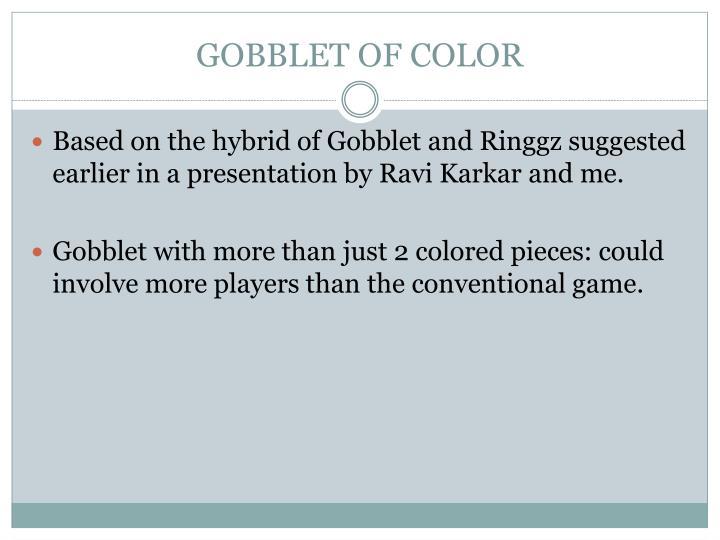 GOBBLET OF COLOR